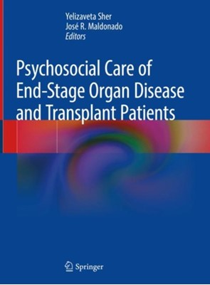 Psychosocial Care of End-Stage Organ Disease and Transplant Patients  9783319949130