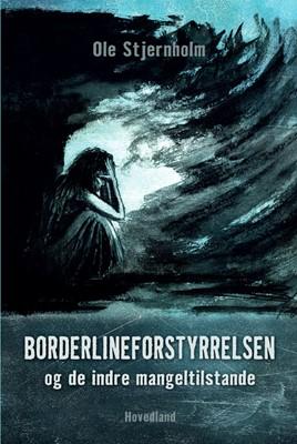 Borderlineforstyrrelsen og de indre mangeltilstande Ole Stjernholm 9788770706599