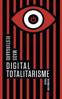 Digital totalitarisme Mads Vestergaard 9788775146956