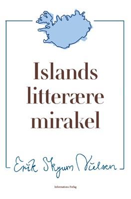 Islands litterære mirakel Erik Skyum-Nielsen 9788793772090
