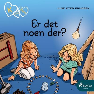 K for Klara 13 - Er det noen der? Line Kyed Knudsen 9788726089042