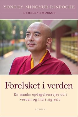 Forelsket i verden Rinpoche Yongey Mingyur, Helen Tworkov 9788702282702