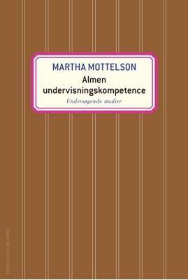 Almen undervisningskompetence Martha Mottelson 9788741274898
