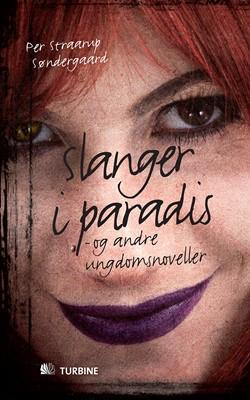 Slanger i paradis - og andre ungdomsnoveller Per Straarup Søndergaard 9788770909693