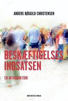 Beskæftigelsesindsatsen Anders Bøggild Christensen 9788741272559