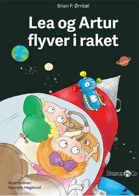 Lea og Artur flyver i raket Brian P. Ørnbøl 9788793646858