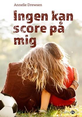 Ingen kan score på mig Annelie Drewsen 9788793592179