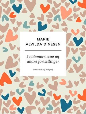 I oldemors stue og andre fortællinger Marie Alvilda Dinesen 9788711852736