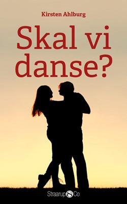 Skal vi danse? Kirsten Ahlburg 9788793592292