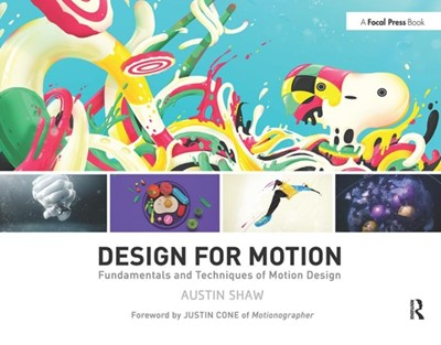 Design for Motion Austin (Motion Designer; Professor Shaw, Austin Shaw 9781138812093