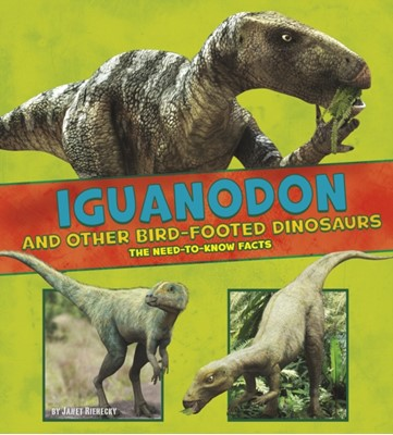 Iguanodon and Other Bird-Footed Dinosaurs Janet Riehecky 9781474728287