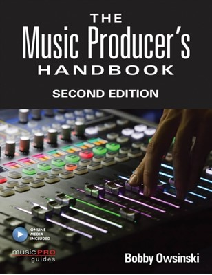 The Music Producer's Handbook BOBBY OWSINSKI 9781495045226