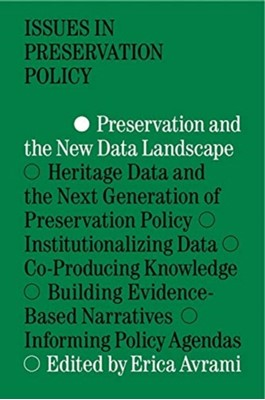 Preservation and the New Data Landscape Erica Avrami 9781941332481