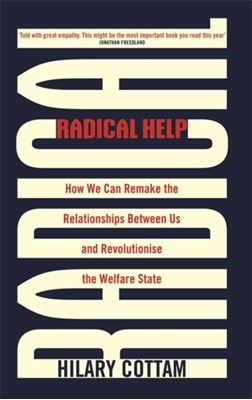 Radical Help Hilary Cottam 9780349009094
