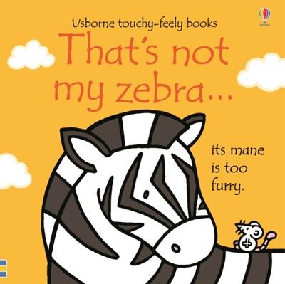 That's not my zebra... Fiona Watt 9781474950480