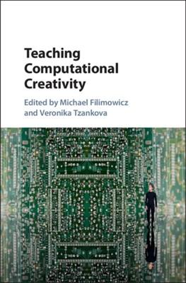 Teaching Computational Creativity  9781107138049