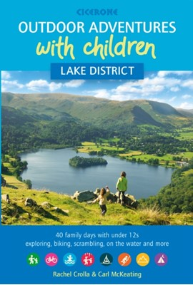 Outdoor Adventures with Children - Lake District Rachel Crolla, Carl McKeating 9781852849566