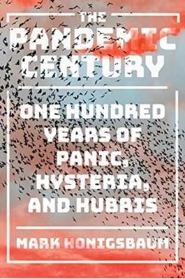 The Pandemic Century Mark Honigsbaum 9780393254754