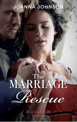 The Marriage Rescue Joanna Johnson 9780263269086