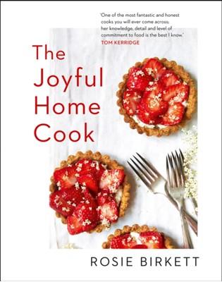 The Joyful Home Cook Rosie Birkett 9780008314279