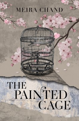 The Painted Cage Meira Chand 9789814828819