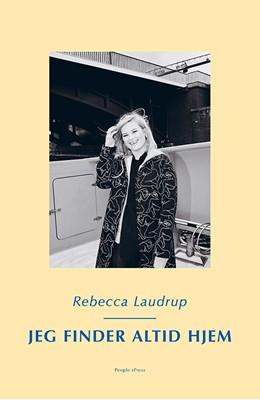 Jeg finder altid hjem Rebecca Laudrup 9788770362344