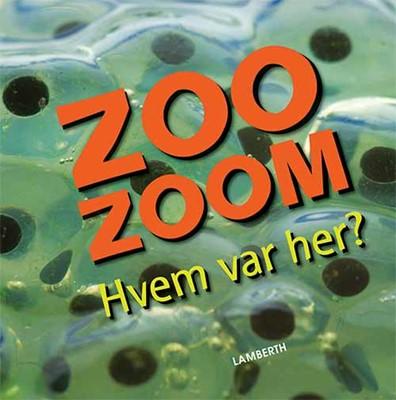 Zoo-Zoom - Hvem var her? Christa Pöppelmann 9788771614381