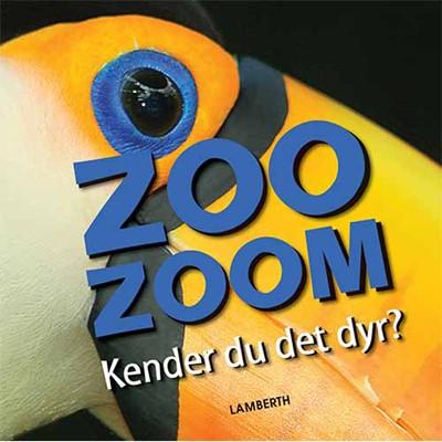 Zoo-Zoom - Kender du det dyr? Christa Pöppelmann 9788771614305