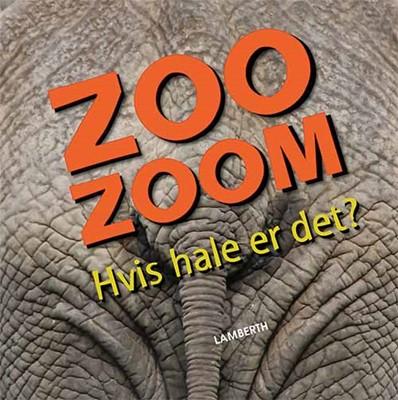 Zoo-Zoom - Hvis hale er det? Christa Pöppelmann 9788771614343