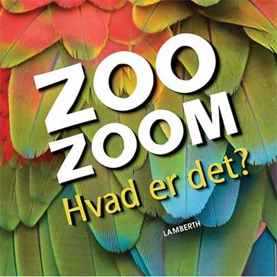 Zoo-Zoom - Hvad er det? Christa Pöppelmann 9788771614299