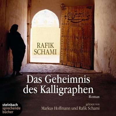 Das Geheimnis des Kalligraphen Rafik Schami 9783869747576