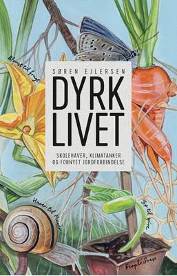 Dyrk livet Søren Ejlersen 9788770364690