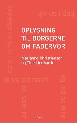 Oplysning til borgerne om Fadervor Marianne Christiansen, Tine Lindhardt 9788793060852