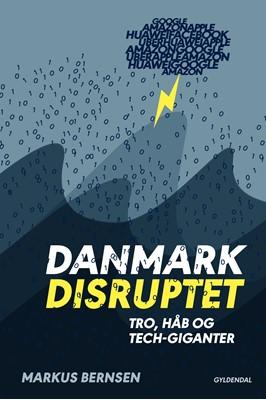 Danmark disruptet Markus Bernsen 9788702270891