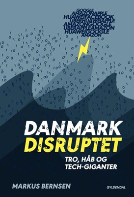 Danmark disruptet Markus Bernsen 9788702270907