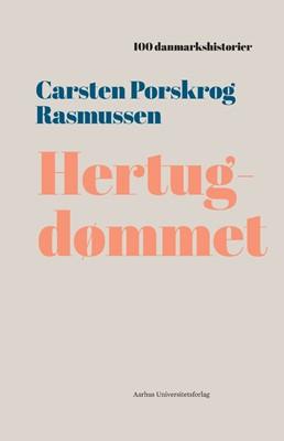 Hertugdømmet Carsten Porskrog Rasmussen 9788771847611