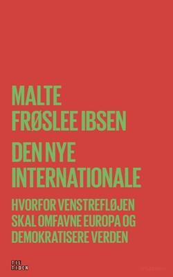 Den nye Internationale Malte Frøslee Ibsen 9788702273724