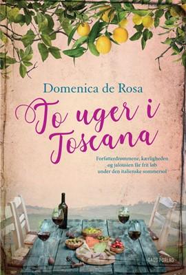 To uger i Toscana Domenica De Rosa 9788712058458