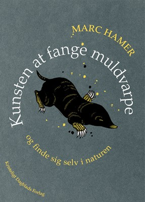 Kunsten at fange muldvarpe Marc Hamer 9788774674146