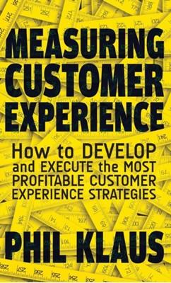 Measuring Customer Experience Philipp Klaus 9781137375452