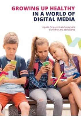 Growing up Healthy in a World of Digital Media  9780952836414