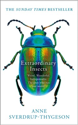 Extraordinary Insects Anne Sverdrup-Thygeson 9780008316358