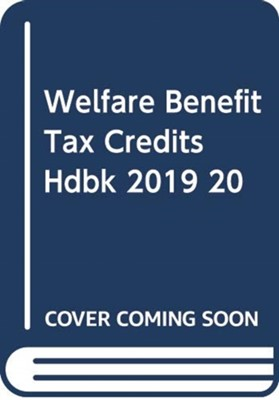 Welfare Benefits and Tax Credits Handbook Child Poverty Action Group 9781910715499