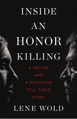 Inside an Honor Killing Lene Wold 9781771644372