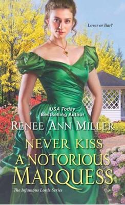 Never Kiss a Notorious Marquess Renee Ann Miller 9781420144611