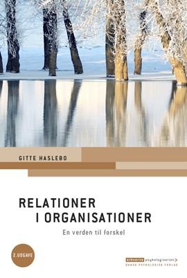 Relationer i organisationer Gitte Haslebo 9788771587111