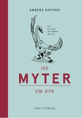 100 myter om dyr Anders Kofoed 9788793810105