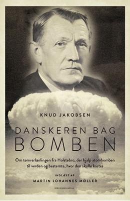 Danskeren bag bomben Knud Jakobsen 9788770360494