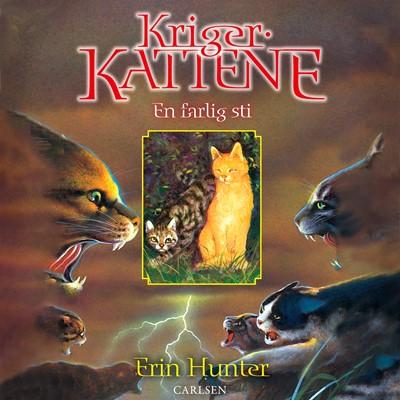 Krigerkattene (5): En farlig sti Erin Hunter 9788726175929