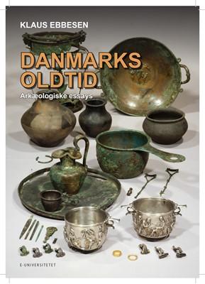 Danmarks oldtid Klaus Ebbesen 9788799943791